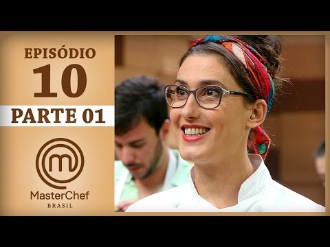 MASTERCHEF BRASIL (09/05/2017) | PARTE 1 | EP 10 | TEMP 04
