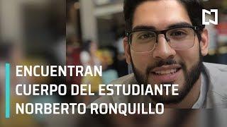 Localizan cuerpo de Norberto Ronquillo, estudiante universitario de 22 años - Despierta con Loret