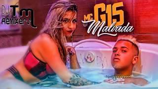 MC G15 - Sua Malvada ( DJ TM REMIXERS ) Lançamento 2017