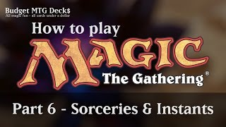 How to play Magic: The Gathering – Part 6: Sorceries & Instants