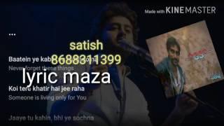 Batein ye kabhi na(male) lyric, arijit Singh, khamoshiyan(2014)