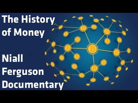 """The History of Money"" - Niall Ferguson documentary"