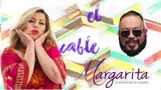El Cable Margarita La Diosa De La Cumbia Video Lyric