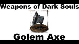 Weapons of Dark Souls:  Golem Axe