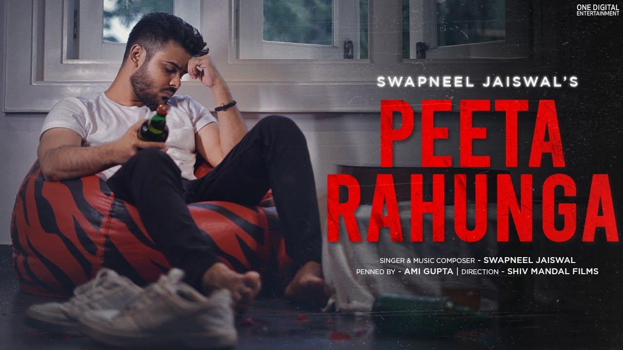 Download Peeta Rahunga - Swapneel Jaiswal (Official Music Video) | New Hindi Song | New Song