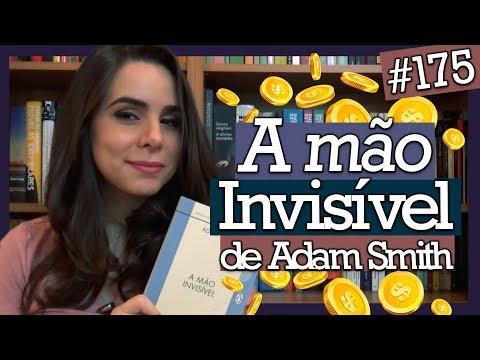 A MÃO INVISÍVEL, ADAM SMITH (#175)