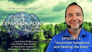 """The Expansion Point - Episode 12: """"Ascension Symptoms and Healing the Body"""""""