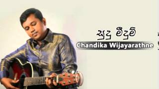 Sudu Meedum Thira - Chandika Wijayarathne