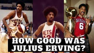 How good was Julius Erving (Dr. J)??