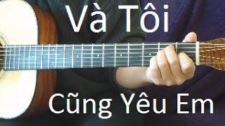 Bai Tap 33 Guitar - Và Tôi Cũng Yêu Em - Duc Huy