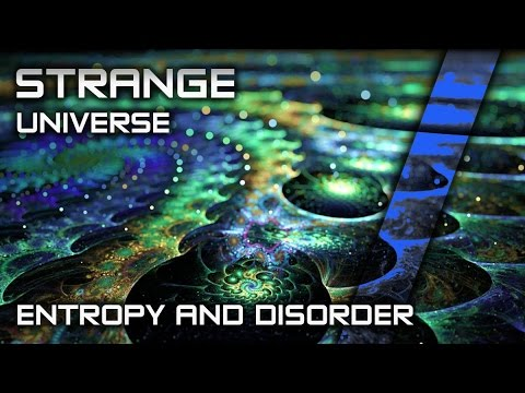 Entropy, Order and Disorder Energy - Thermodynamics DOCUMENTARY