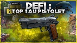 DÉFI : FAIRE TOP 1 AU PISTOLET (Fortnite Battle Royale)
