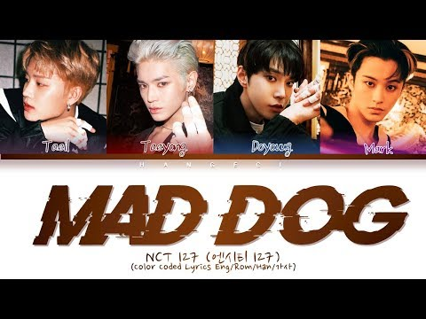 NCT 127 (엔시티 127) - Mad Dog (Color Coded Lyrics Eng/Rom/Han/가사)