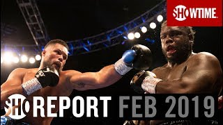 SHO REPORT: February 2019 | SHOWTIME Boxing