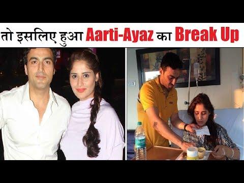 Aarti Singh-Ayaz Khan Break Up Story & Current Equation| Aarti-Aayaz Break Up