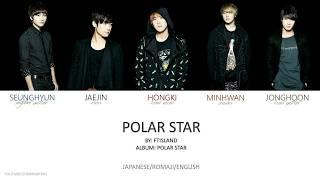 FTISLAND - 'POLAR STAR' Jpn/Rom/Eng (Colour Coded)