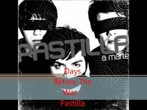 pastilla days before the war
