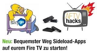 Anleitung: Sideload-Apps (Kodi, SkyGo) bequem auf Fire TV & Stick starten