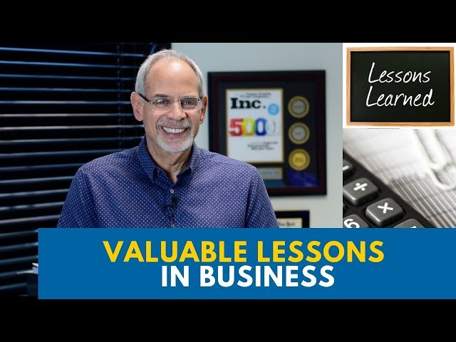 The Four Most Valuable Lessons In Business