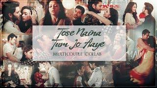 Download lagu ❖ Tose Naina Tum Jo Aaye || Multicouple COLLAB