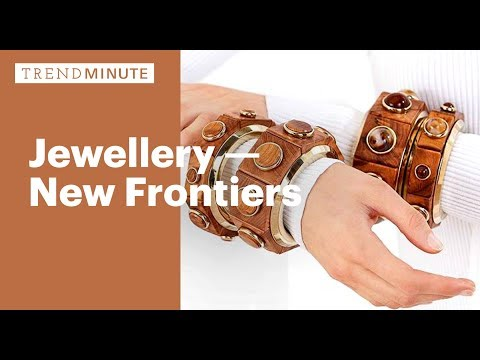 Trend Minute: Jewellery - New Frontiers