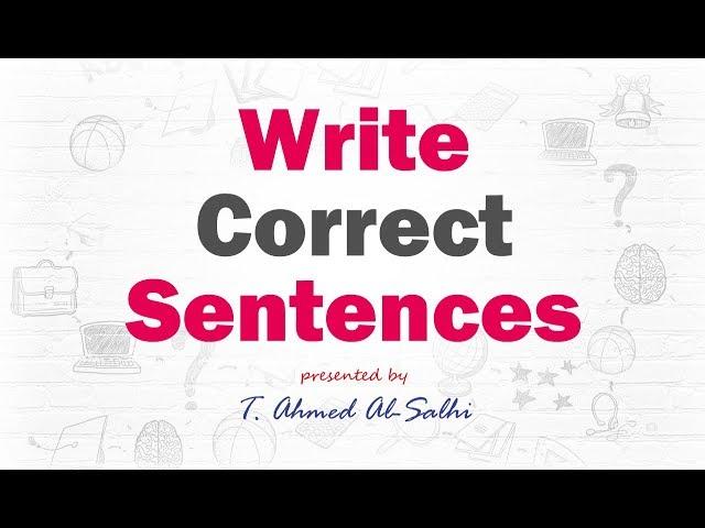 Write Correct Sentences - أكتب جمل صحيحة