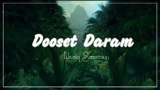 Download Arash Feat. Helena - Dooset Daram (Ilkay Sencan Remix) Mp3 and Videos