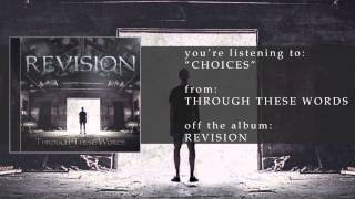 Through These Words - Choices