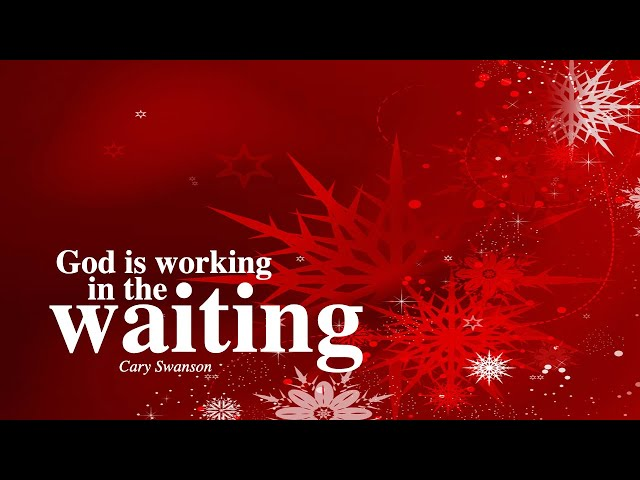 God is Working in your Waiting - Cary Swanson - 06/12/20 (2nd Service)