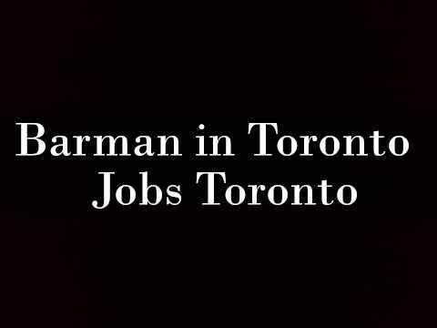 Job offers - Barman in Toronto - Jobs Toronto