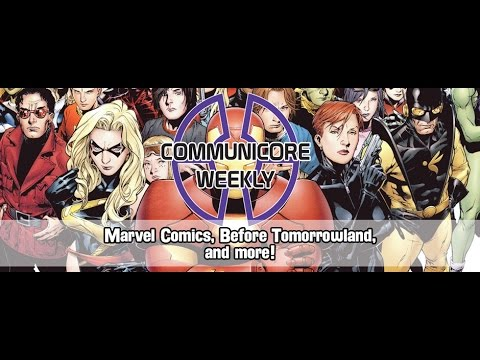 Communicore Weekly - Marvel Comics, Before Tomorrowland, Olsen's Imports, Space Chickens