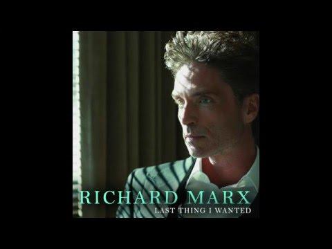 Richard Marx - Last Thing I Wanted