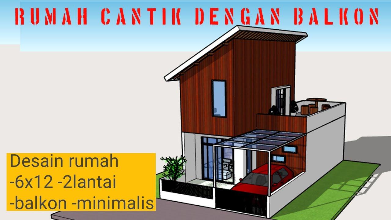 Desain rumah -6x12 -2lantai -balkon -minimalis - YouTube