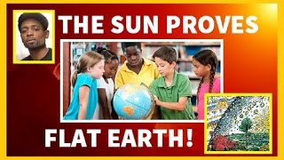 THE SUN PROVES EARTH IS NOT A PEAR!  ( FLAT EARTH )