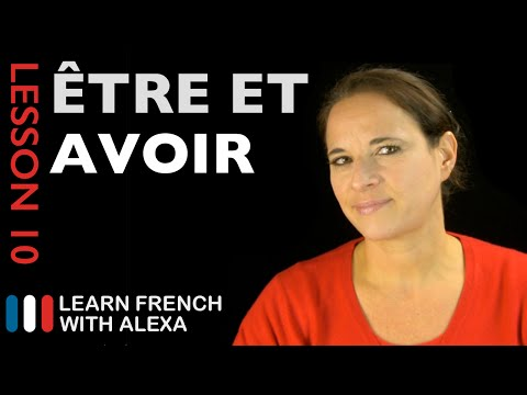 Être & Avoir (French Essentials Lesson 10)