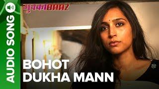 Bohot Dukha Mann – Full Audio Song | Mukkabaaz | Vineet & Zoya | Anurag Kashyap
