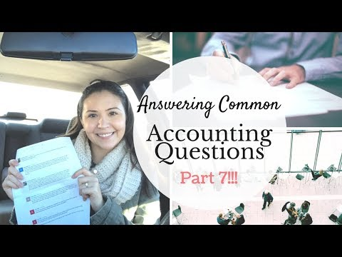 Answering Common Accounting Questions | Part 7 |