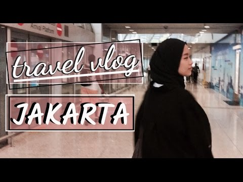 TRAVEL VLOG // JAKARTA