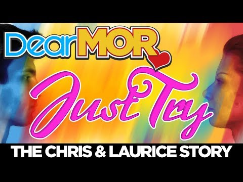 "Dear MOR: ""Just Try"" The Chris and Laurice Story 01-05-18"