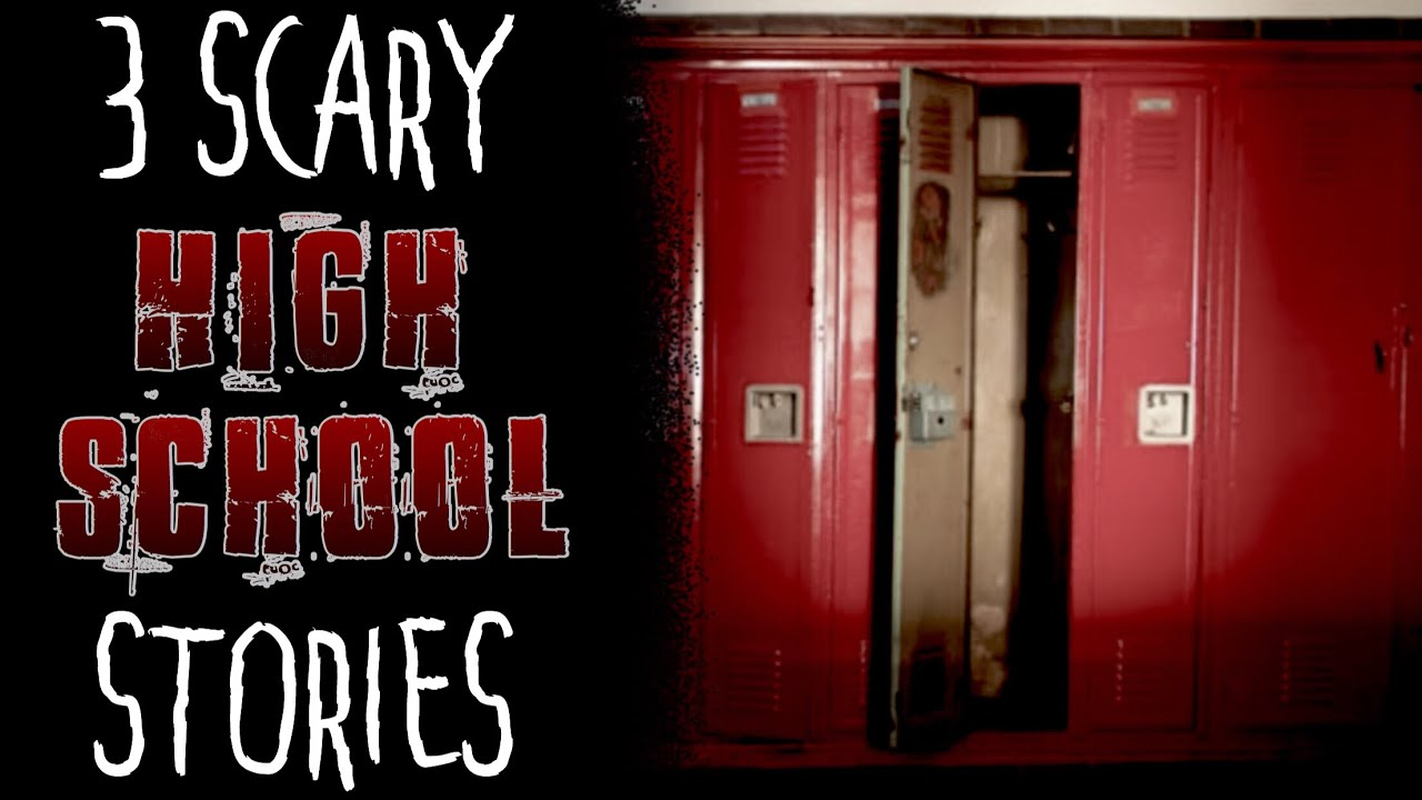 3 True Scary High School Stories
