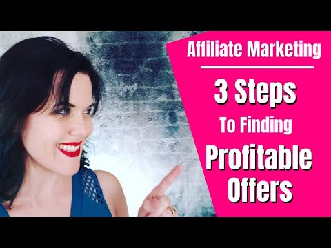 Affiliate Marketing for Beginners | 3 Steps To Finding The Best Offers To Promote