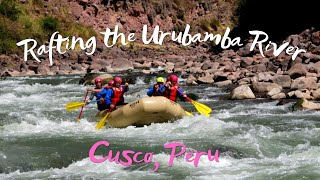 Rafting the Rio Urubamba near Cusco Peru