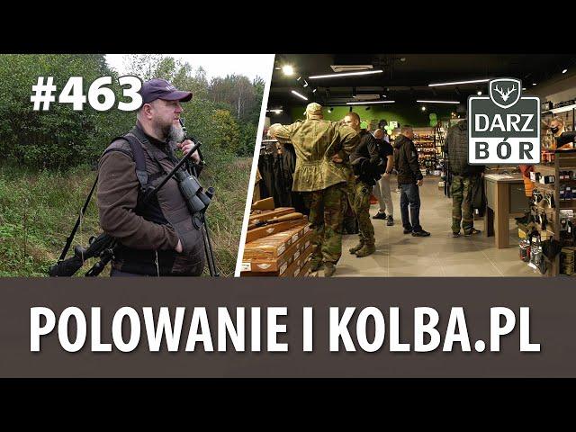 Darz Bór odc 463 Polowanie i Kolba.pl
