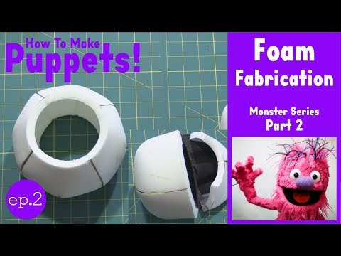 How To Make a Puppet! Monster Series - Part 2: Foam Fabricat