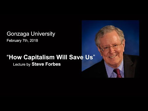How Capitalism Will Save Us, a Lecture by Steve Forbes - 2-7-18