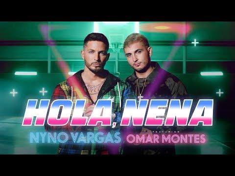 Nyno Vargas ft. Omar Montes - Hola, Nena (Videoclip Oficial)