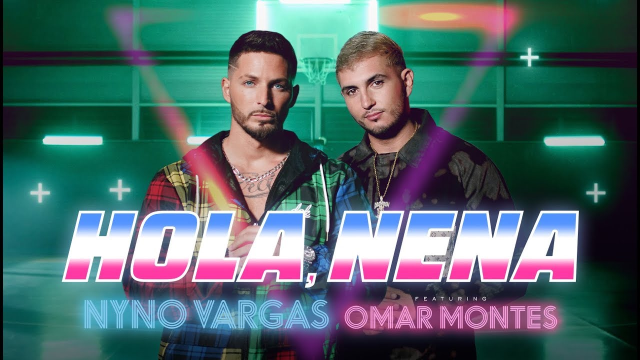 Nyno Vargas ft. Omar Montes - Hola, Nena (Videoclip Oficial)