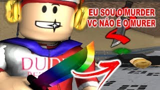 ROBLOX-I am the MURDER YOU is not the MURDER (WORTH ROBUX)