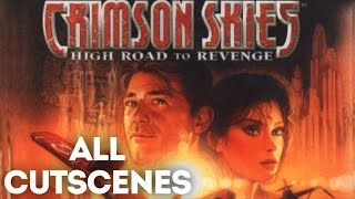 Crimson Skies: High Road To Revenge All Cutscenes (Game Movie) (HD)