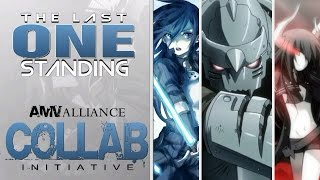 Last One Standing ((re-opened)) Collab Initiative - Amv Alliance